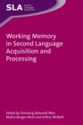 Working Memory in Second Language Acquisition and Processing - Book