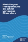 Multilingual Perspectives on Child Language Disorders - Book