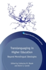 Translanguaging in Higher Education : Beyond Monolingual Ideologies - Book