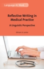 Reflective Writing in Medical Practice : A Linguistic Perspective - Book
