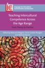 Teaching Intercultural Competence Across the Age Range : From Theory to Practice - Book