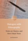 Dialogues with Ethnography : Notes on Classics, and How I Read Them - Book