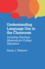 Understanding Language Use in the Classroom : Including Teaching Materials for College Educators - eBook