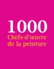 "1000 Chefs-d'Å""uvre de la peinture : The Book - eBook"