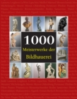 1000 Meisterwerke der Bildhauerei : The Book - eBook