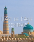 L'art de l'Asie Centrale : Temporis - eBook