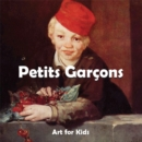 Petit Garcons : Art for Kids - eBook