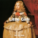 Little Girls : Art for Kids - eBook