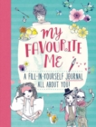 My Favourite Me: A Fill-In-Journal All About You! - Book