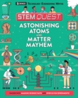 STEM Quest: Astonishing Atoms and Matter Mayhem - Book
