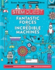 STEM Quest: Fantastic Forces and Incredible Machines - Book