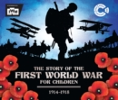 The Story of the First World War for Children (1914-1918) - Book