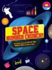 Space Number Crunch! : The figures, facts and out of this world stats - Book