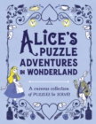Alice's Puzzle Adventures in Wonderland : A Curious Collection of Puzzles to Solve! - Book