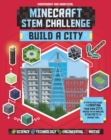 Minecraft STEM Challenge - Build a City : A step-by-step guide packed with STEM facts - Book