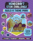 Minecraft STEM Challenge - Build a Theme Park : A step-by-step guide packed with STEM facts - Book