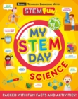 My STEM Day - Science : Packed with fun facts and activities! - Book