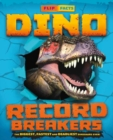 Dino Record Breakers : The biggest, fastest and deadliest dinos ever! - Book