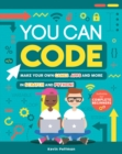 You Can Code : Make your own games, apps and more in Scratch and Python - Book