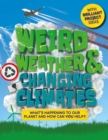 Weird Weather and Changing Climates : What's happening to our planet and how can you help? - Book