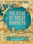 The Atlas of Great Journeys : The Story of Discovery in Amazing Maps - Book