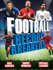 Football Record Breakers : Goal Scorers! Trophy Winners! Football Legends! - Book