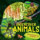 Undercover Animals : Discover hide-and-seek superstars! - Book