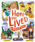 How We Lived in Ancient Times : Meet everyday children throughout history - Book