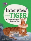 Interview with a Tiger : and Other Clawed Beasts too - Book