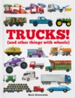 Trucks! : (and Other Things with Wheels) - Book