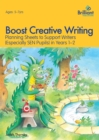 Boost Creative Writing for 5-7 Year Olds : Planning Sheets to Support Writers (Especially SEN Pupils) in Years 1-2 - Book