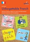 Unforgettable French, 2nd Edition : Memory Tricks to Help You Learn and Remember French Grammar and Vocabulary - Book