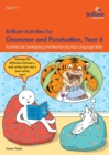Brilliant Activities for Grammar and Punctuation, Year 6 : Activities for Developing and Reinforcing Key Language Skills - Book