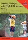 Getting to Grips with English Grammar, Year 2 : Developing Grammar and Punctuation through Reading and Writing - Book