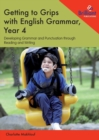 Getting to Grips with English Grammar, Year 4 : Developing Grammar and Punctuation through Reading and Writing - Book