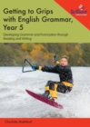 Getting to Grips with English Grammar, Year 5 : Developing Grammar and Punctuation through Reading and Writing - Book