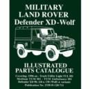 Military Land Rover XD-Wolf : Illustrated Parts Catalogue - Book