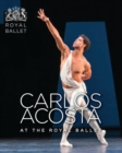Carlos Acosta at the Royal Ballet - Book