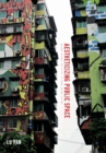 Aestheticizing Public Space : Street Visual Politics in East Asian Cities - Book
