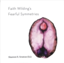 Faith Wilding's Fearful Symmetries - Book