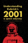 Understanding Kubrick's 2001: A Space Odyssey : Representation and Interpretation - Book