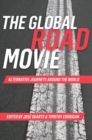 The Global Road Movie : Alternative Journeys Around the World - Book