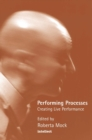 Performing Process : Sharing Dance and Choreographic Practice - Book