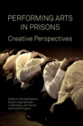 Performing Arts in Prisons : Creative Perspectives - Book
