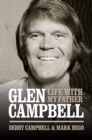 Burning Bridges : Life With My Father Glen Campbell - eBook