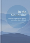 In the Mountains : The health and wellbeing benefits of spending time at altitude - Book