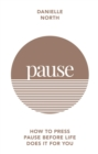 Pause : How to press pause before life does it for you - Book