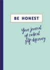 Be Honest : Your Journal of Self-discovery - Book