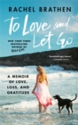 To Love and Let Go : A Memoir of Love, Loss, and Gratitude from Yoga Girl - Book