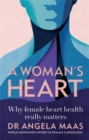 A Woman's Heart : Why female heart health really matters - Book